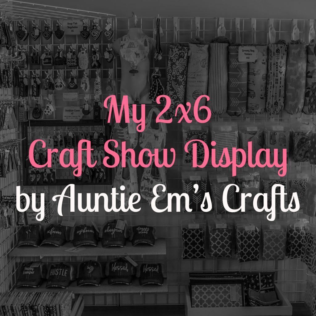 My 2x6 Craft Show Display | AuntieEmsCrafts.com